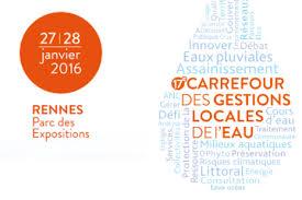 Carrefour des Gestions Locales de l'Eau - Rennes, les 27 et 28 janvier 2106