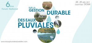 6° Forum National sur la gestion durable des eaux-pluviales - Douai 2017